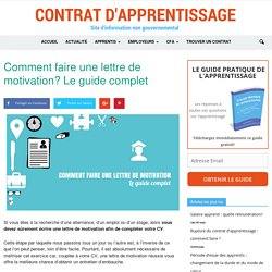 Comment faire une lettre de motivation ? Le guide complet