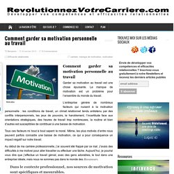 Comment garder sa motivation personnelle au travail