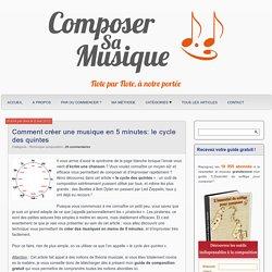 Comment créer une musique en 5 minutes le cycle des quintes