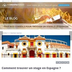 Comment trouver un stage en Espagne ? - Blog MyInternshipAbroad