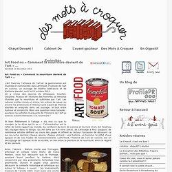 Art Food ou « Comment la nourriture devient de l'art » …