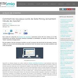 Comment les nouveaux outils de Data Mining réinventent l'étude de marché? - Synomia