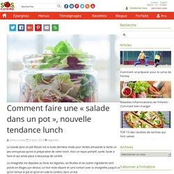 """Comment faire une """"salade dans un pot"""", nouvelle tendance"""