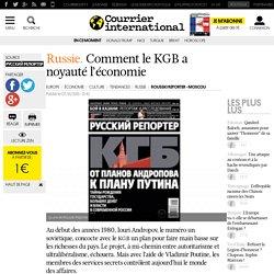 RUSSIE. Comment le KGB a noyauté l'économie