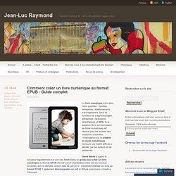 Comment créer un livre numérique au format EPUB : Guide complet