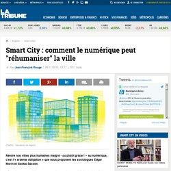 """Smart City: comment le numérique peut """"réhumaniser"""" la ville"""