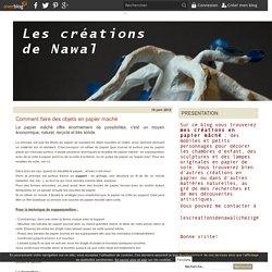 Comment faire des objets en papier maché - Les créations de Nawal