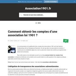 Comment obtenir les comptes d'une association loi 1901 ?