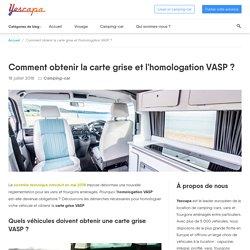 VASP : comment obtenir l'homologation et la carte grise