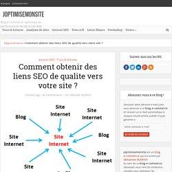 Comment obtenir des liens SEO de qualite vers votre site ? -joptimisemonsite
