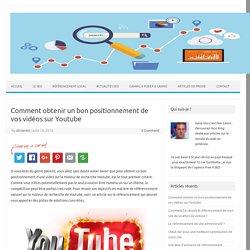 Comment obtenir un bon positionnement de vos vidéos sur Youtube