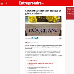 Comment L'Occitane est devenue un géant planétaire