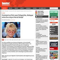 Comment en finir avec l'oligarchie, dialogue entre Eva Joly et Hervé Kempf - Présidentielle