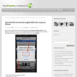Comment fermer tous les onglets Safari d'un coup sur iPhone