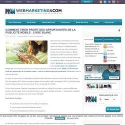 Comment tirer profit des opportunités de la publicité mobile : Livre Blanc