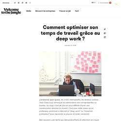 Le deep work ou comment optimiser son temps de travail