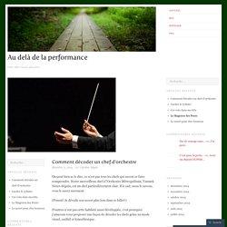 Comment décoder un chef d'orchestre