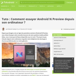 Tuto : Comment essayer Android N Preview depuis son ordinateur ?