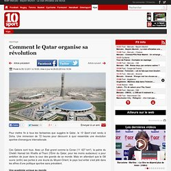 Comment le Qatar organise sa révolution