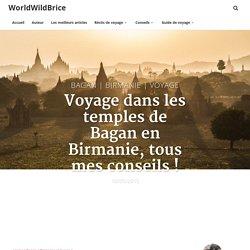 Comment organiser votre voyage à Bagan en Birmanie ?