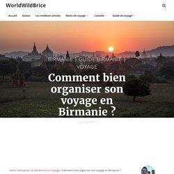Comment bien organiser son voyage en Birmanie ?