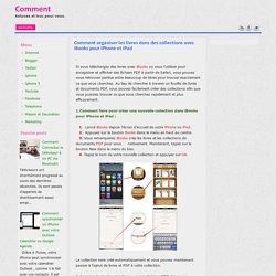 Comment organiser les livres dans des collections avec iBooks pour iPhone et iPad