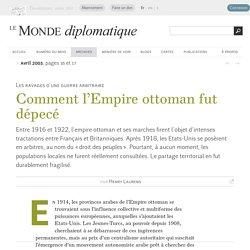 Comment l'Empire ottoman fut dépecé, par Henry Laurens (Le Monde diplomatique, avril 2003)