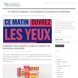 Comment Cléo Charuet créa le packaging typo Monoprix