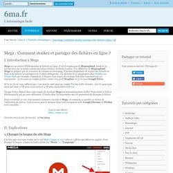 Mega : Comment stocker et partager des fichiers en ligne ?