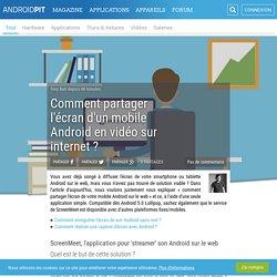 Comment partager l'écran d'un mobile Android en vidéo sur internet