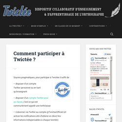Comment participer à Twictée ? -