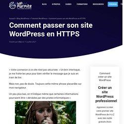 Comment passer son site WordPress en HTTPS : Le Guide Complet