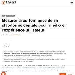 Comment mesurer la performance de son site pour améliorer l'UX ?