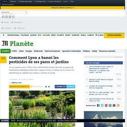 Comment Lyon a banni les pesticides de ses parcs et jardins