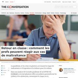 Retour en classe:comment les profs peuvent réagir aux cas de maltraitance