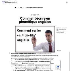Comment écrire en phonétique anglaise · Ecrire en API