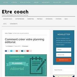 Comment créer votre planning éditorial - Etre coach