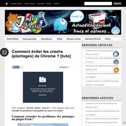 Comment éviter les crashs (plantages) de Chrome ? [tuto]