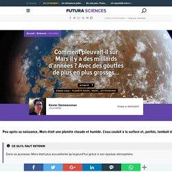 Comment pleuvait-il sur Mars il y a des milliards d'années ? Avec des gouttes de plus en plus grosses...