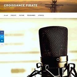 Comment lancer votre podcast - Croissance Pirate