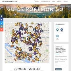 Comment voir les Pokémon sur la carte Google en temps réel - Guide Pokémon GO