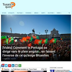 [Vidéo] Comment le Portugal se dirige vers le plein emploi… en faisant l'inverse de ce qu'exige Bruxelles - Tu sais quoi ?