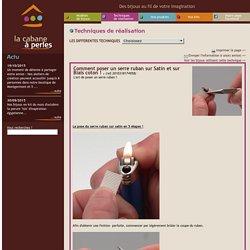 Comment poser un serre ruban sur Satin et sur Biais coton ! .