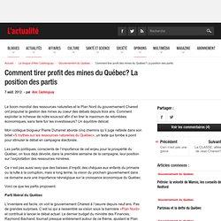 Comment tirer profit des mines du Québec? La position des partis