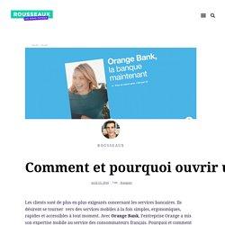 Comment et pourquoi ouvrir un compte sur Orange Bank ?