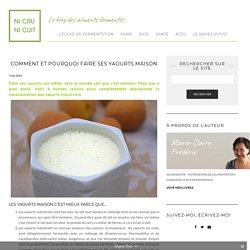 Comment et pourquoi faire ses yaourts maison – Ni Cru Ni Cuit