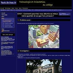 Tech.Or.free.fr - CI1S1 : Comment pourriez-vous décrire au mieux votre quartier et ce que l'on y trouve ?