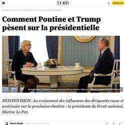 Comment Poutine et Trump pèsent sur la présidentielle