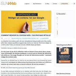 Comment rédiger du contenu web : cas pratique détaillé