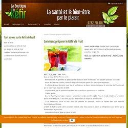 Comment préparer le Kéfir de Fruit La boutique du KéfirLa boutique du Kéfir